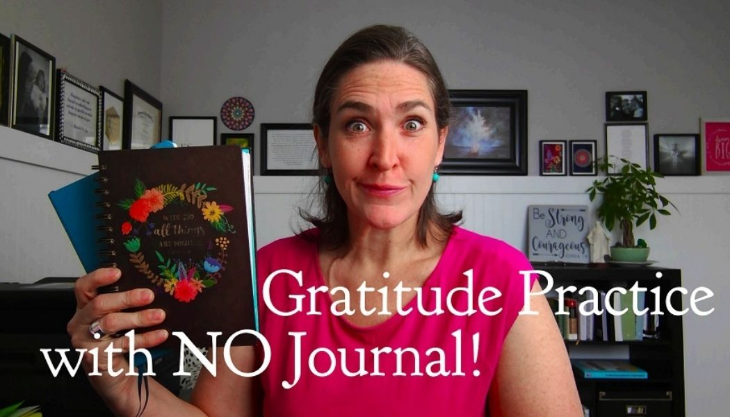 Gratitude Practice without a Journal