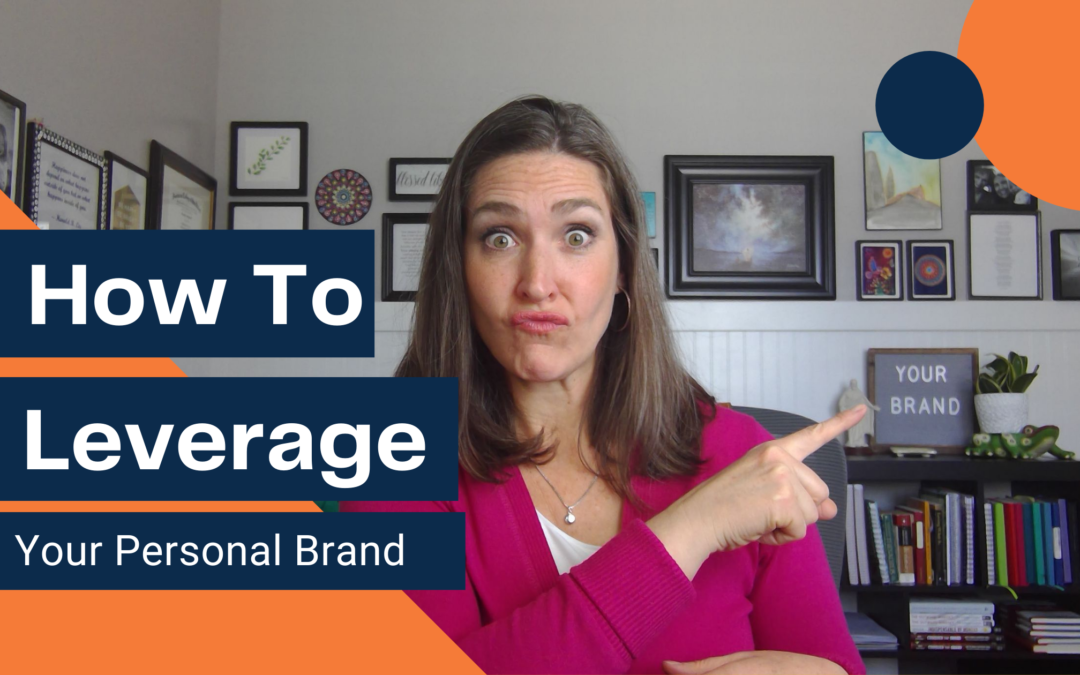 How to Leverage Your Personal Brand