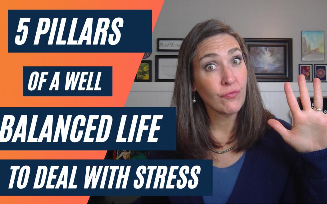 5 Pillars Of A Well Balanced Life