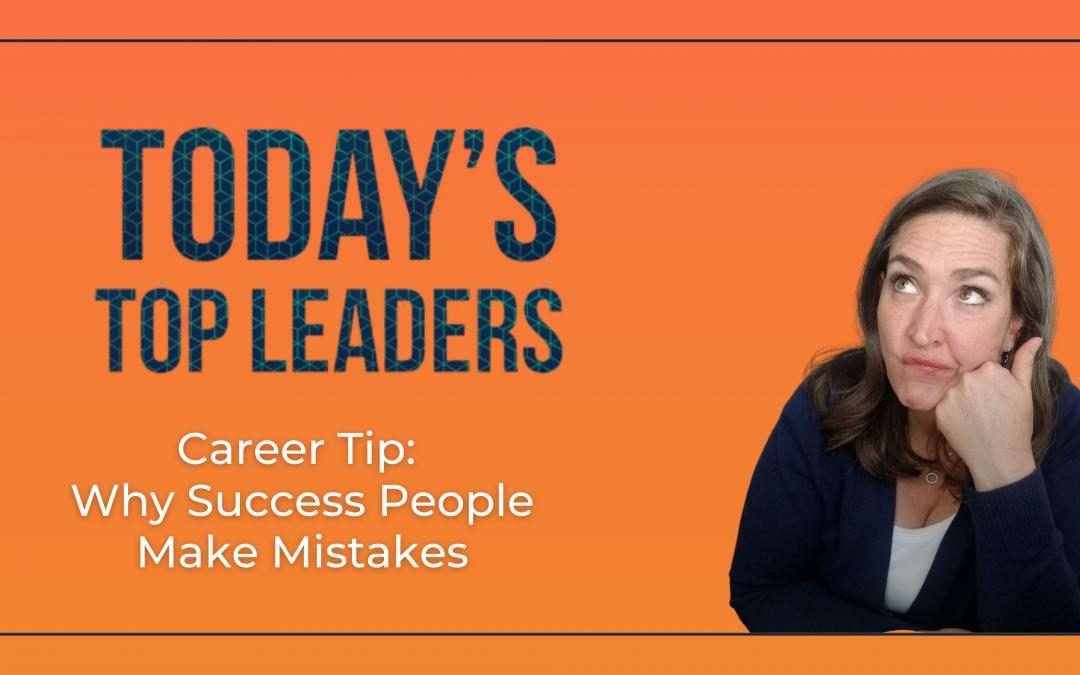 Career Tip: Why Success People Make Mistakes