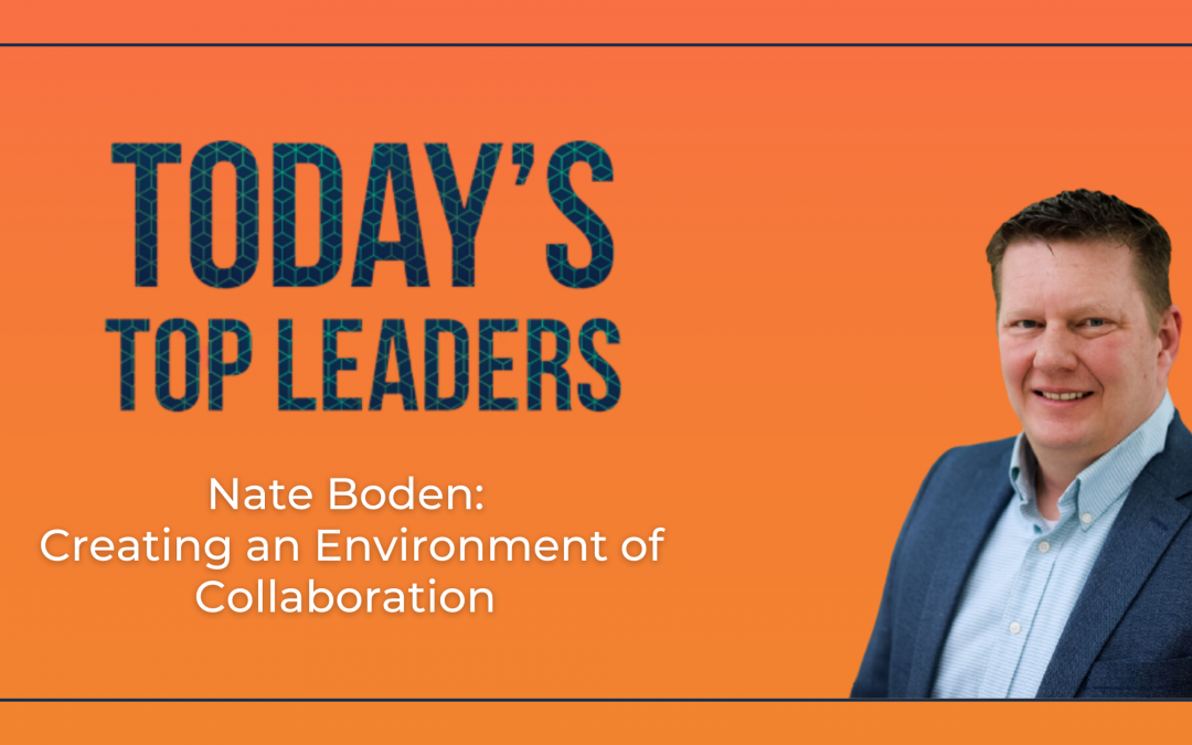 Nate Boden: Creating an Environment of Collaboration