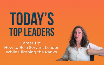 Career Tip: How to Be a Servant Leader While Climbing the Ranks