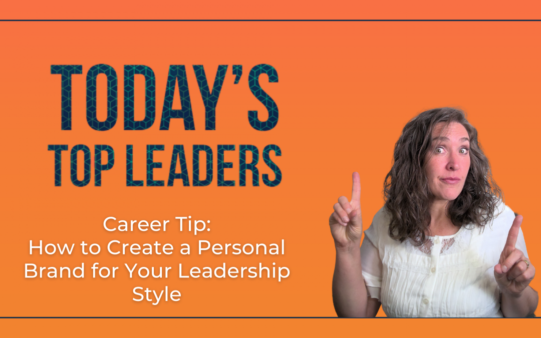 How to Create a Personal Brand for Your Leadership Style